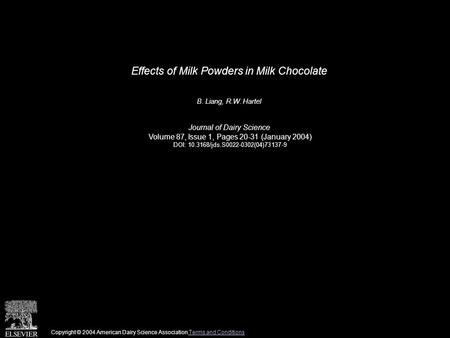 Effects of Milk Powders in Milk Chocolate B. Liang, R.W. Hartel Journal of Dairy Science Volume 87, Issue 1, Pages 20-31 (January 2004) DOI: 10.3168/jds.S0022-0302(04)73137-9.