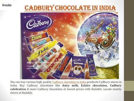 Cadbury chocolate in India You can buy various high quality Cadbury chocolate in India products Cadbury stores in India. Buy Cadbury chocolates like dairy.