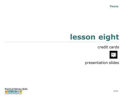 Teens lesson eight credit cards presentation slides 04/09.