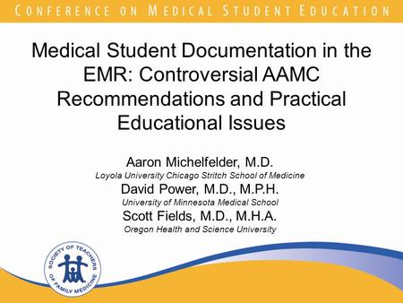 Join the conversation! Our Twitter hashtag is MSE12 Medical Student Documentation in the EMR: Controversial AAMC Recommendations and Practical Educational.