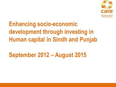 Enhancing socio-economic development through investing in Human capital in Sindh and Punjab September 2012 – August 2015.