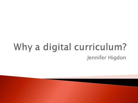Jennifer Higdon. Definition- n. An online catalogue of educational resources; a one-stop-shop for teachers, students, parents, community members, and.