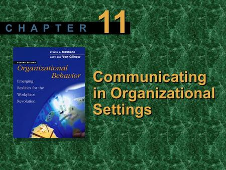 Copyright © 2003 by The McGraw-Hill Companies, Inc. All rights reserved. McShane/ Von Glinow 2/e Communicating in Organizational Settings C H A P T E R.