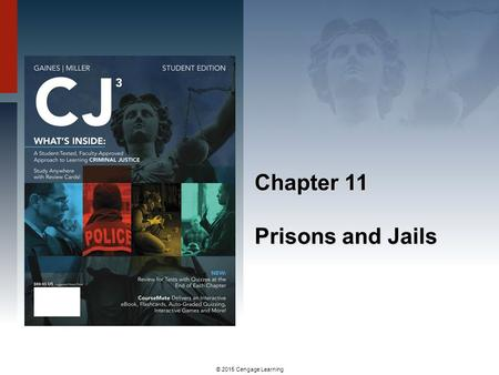 © 2015 Cengage Learning Chapter 11 Prisons and Jails.