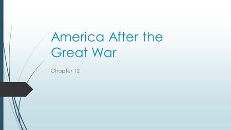 America After the Great War Chapter 12. Wilson's Leftovers  19 th Amendment  U.S. didn't join the League of Nations  His hero image increased immigration.