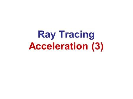 Ray Tracing Acceleration (3)