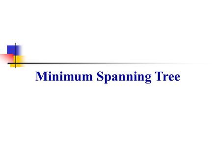 Minimum Spanning Tree. p2. Minimum Spanning Tree G=(V,E): connected and undirected w: E  R, weight function a b g h i c f d e 4 8 11 8 2 7 12 6 4 7 14.