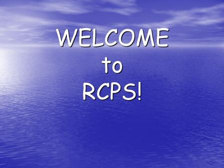 WELCOME to RCPS!. A Day in the Life of a Kindergartener.