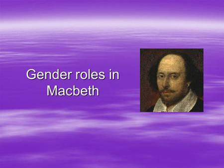 relationship between gender and power in macbeth