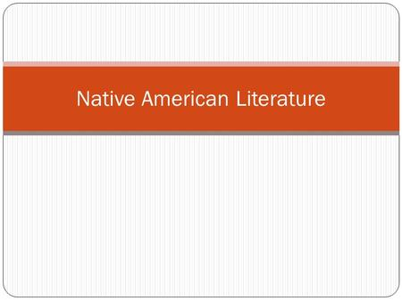 Native American Literature. Important Literary Terms to Know Myth – an anonymous traditional story that is basically religious in nature and that usually.