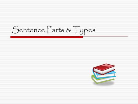Sentence Parts & Types. What is a clause?  A group of words that has a subject and verb (predicate) and is used as part of a sentence. Examples: Neither.
