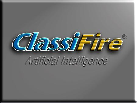 What is ClassiFire ® ? ClassiFire is a patented Artificial Intelligence system used in the Stratos-HSSD ® range of Aspirating Smoke Detectors. ClassiFire.