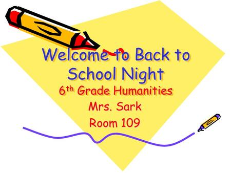 Welcome to Back to School Night 6 th Grade Humanities Mrs. Sark Room 109.