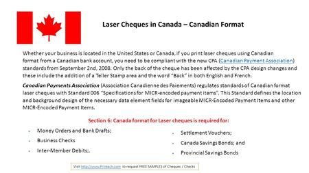 Laser Cheques in Canada – Canadian Format Whether your business is located in the United States or Canada, if you print laser cheques using Canadian format.