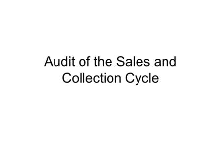 Audit of the Sales and Collection Cycle. Identify the accounts and the classes of transactions in the sales and collection cycle. Describe the business.
