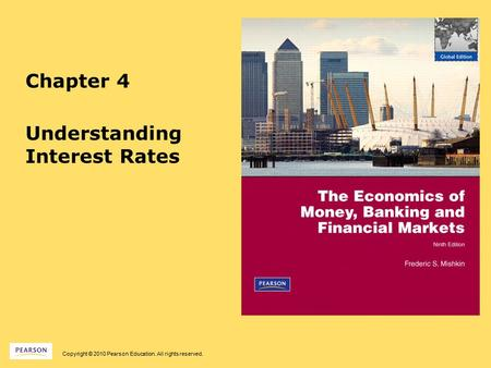 Copyright © 2010 Pearson Education. All rights reserved. Chapter 4 Understanding Interest Rates.