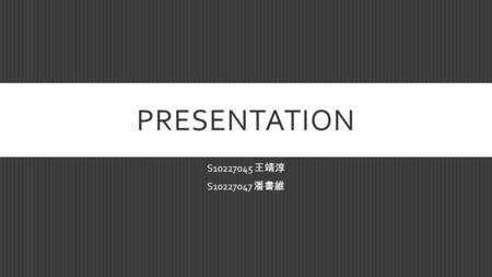 PRESENTATION S10227045 王靖淳 S10227047 潘書維. Understanding the Writer's Ideas.