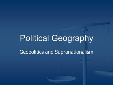Geopolitics and Supranationalism