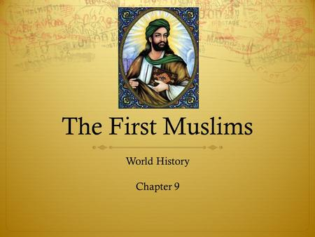 The First Muslims World History Chapter 9. Assignment  Sports and 9/11:  What was the role of sports in healing after 9/11?  What was the reaction.