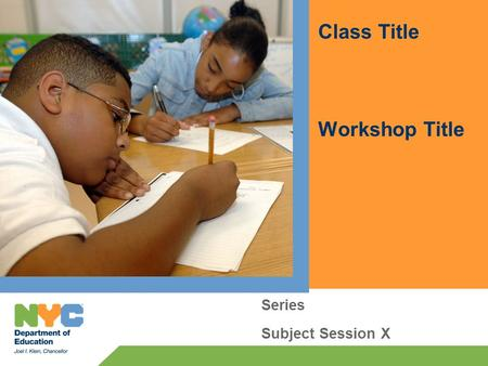 Class Title Workshop Title Series Subject Session X.