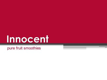 Innocent pure fruit smoothies. General information Foundation 1999 Inventors Richard Reed Adam Balon Jon Wright Music festival in London Yes or No bin.