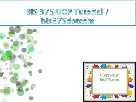 BIS 375 Entire Course BIS 375 Entire Course And Final Guide  BIS 375 Week 1 Discussion Question 1  BIS 375 Week 1 Discussion Question 2  BIS 375 Week.