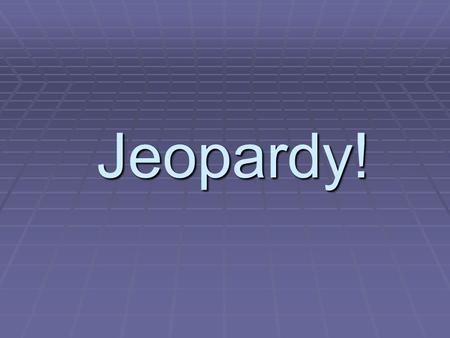 "Jeopardy! Let's Begin… Let's Begin… ""Jeopardy"" is a registered trademark of Sony Pictures."