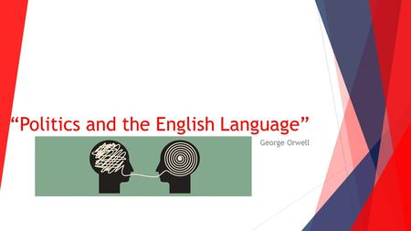 """Politics and the English Language"" George Orwell."