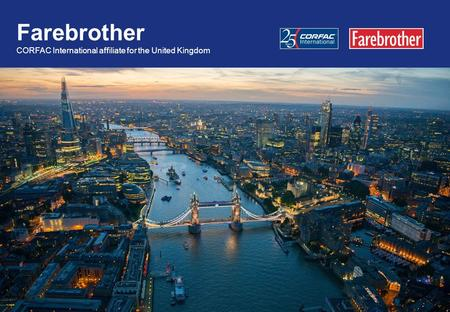 © Farebrother 2014. All rights reserved. Farebrother CORFAC International affiliate for the United Kingdom.