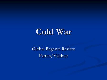 Cold War Global Regents Review Patten/Valdner. Japan after WWII Created a Constitutional Monarchy Created a Constitutional Monarchy Woman Gained Rights.