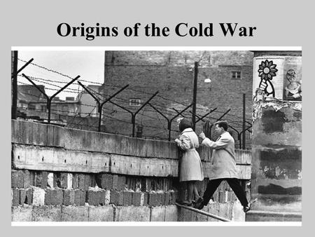 Origins of the Cold War. Long Term Causes Relations with the West (USA, GB, France) had been strained since the 1917 Bolshevik Revolution: –Bolsheviks.