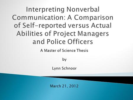 A Master of Science Thesis by Lynn Schnoor March 21, 2012.