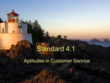 Standard 4.1 Aptitudes in Customer Service. Aptitudes.