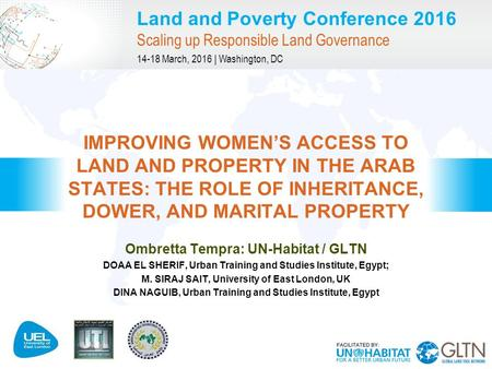 Land and Poverty Conference 2016 Scaling up Responsible Land Governance 14-18 March, 2016 | Washington, DC Ombretta Tempra: UN-Habitat / GLTN DOAA EL SHERIF,