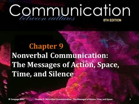 Communication between cultures Chapter 9 Nonverbal Communication: