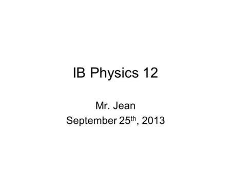 IB Physics 12 Mr. Jean September 25 th, 2013. The plan: Video clip of the day Banked Turns without Friction Banked Turns with Friction.