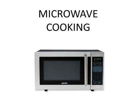 MICROWAVE COOKING. How Does a Microwave Work? 1- Magnetron tube turns electricity into microwaves 2- The microwaves are absorbed into the food molecules.