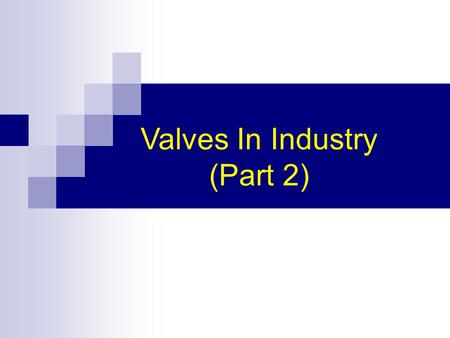 Valves In Industry (Part 2). Control Valves The most common final control elements. Function- control system by adjusting the flows that affect the controlled.