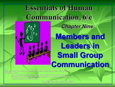 Copyright (c) Allyn & Bacon 2008 Essentials of Human Communication, 6/e Chapter Nine: This multimedia product and its contents are protected under copyright.