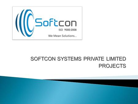 SOFTCON SYSTEMS PRIVATE LIMITED PROJECTS.  QATAR PETROLEUM (QP) revamping and upgradation work of North Field ALFA Offshore Platform work  HEAVY HYUNDAI.