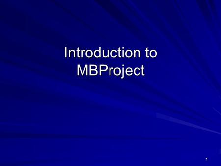 1 Introduction to MBProject. 2 Part I: MBProject and how it is used. Part II: What MBProject might do in the future. Also, as-built data collection and.
