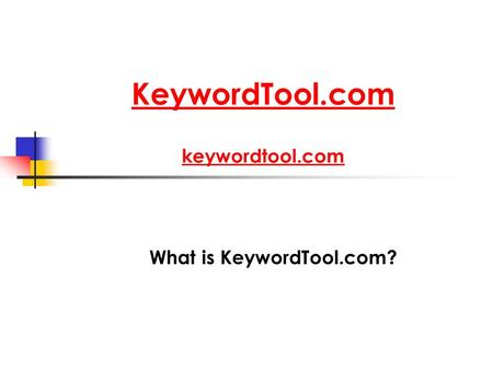 KeywordTool.com keywordtool.com What is KeywordTool.com?