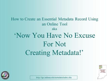 How to Create an Essential Metadata Record Using an Online Tool aka ' Now You Have No Excuse For Not Creating.