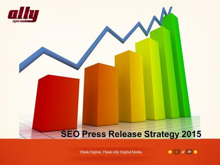 Think Digital, Think Ally Digital Media 1of19 SEO Press Release Strategy 2015.