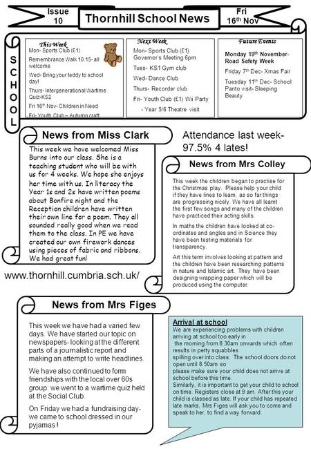 Thornhill School News Issue 10 Fri 16 th Nov News from Miss Clark News from Mrs Colley SCHOOLSCHOOL www.thornhill.cumbria.sch.uk/ This Week Future EventsNext.