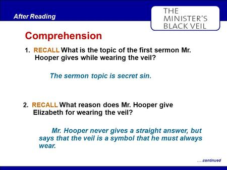 After Reading 1. RECALL What is the topic of the first sermon Mr. Hooper gives while wearing the veil? After Reading Comprehension...continued The sermon.