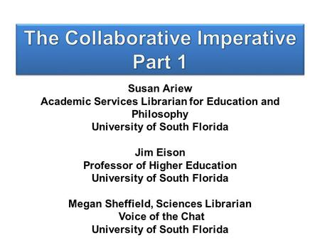 Susan Ariew Academic Services Librarian for Education and Philosophy University of South Florida Jim Eison Professor of Higher Education University of.