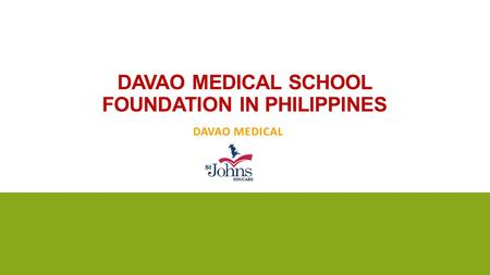 DAVAO MEDICAL SCHOOL FOUNDATION IN PHILIPPINES DAVAO MEDICAL.
