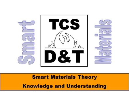 Smart Materials Theory Knowledge and Understanding.