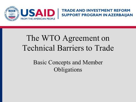 1 The WTO Agreement on Technical Barriers to Trade Basic Concepts and Member Obligations.